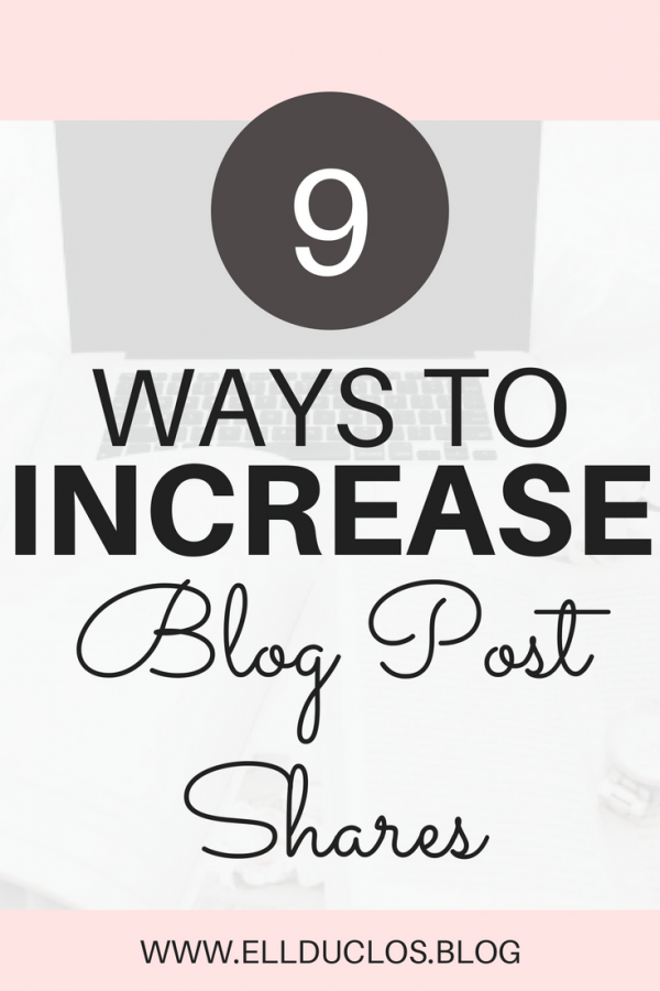 9 ways to increase blog post shares. Grow your blog traffic with these tips!