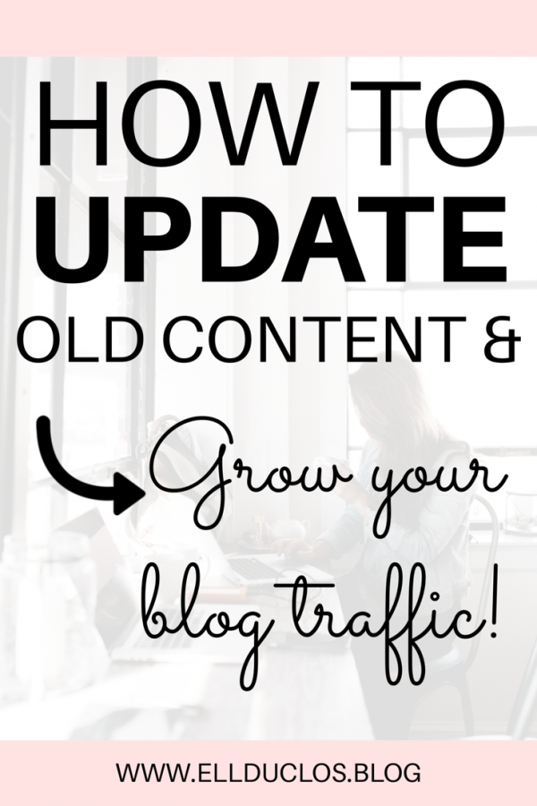 How to update old content to grow your blog traffic.