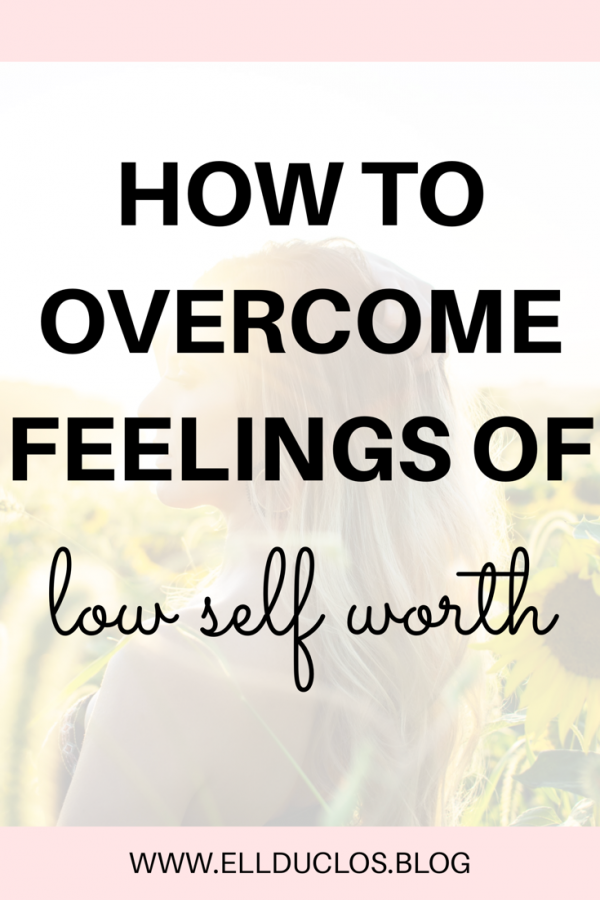 How to overcome feelings of low self worth. Finding happiness and confidence by believing in yourself.