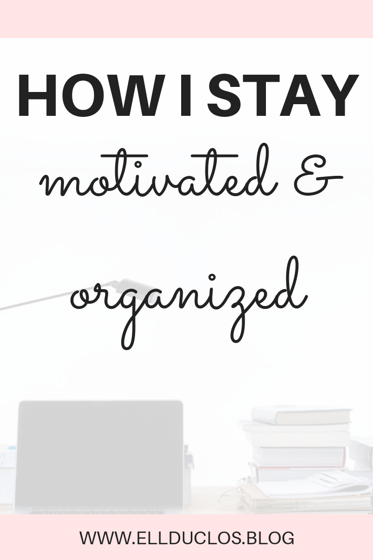 How to stay motivated and organized with these tips!