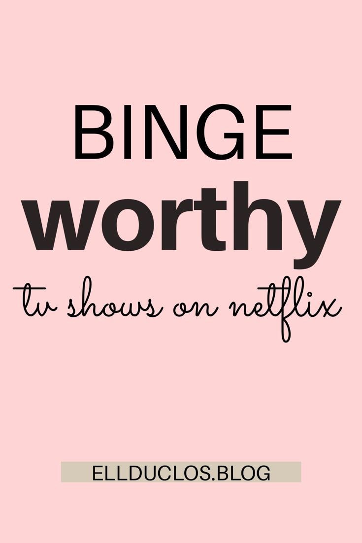 Binge worthy TV shows on Netflix that you should watch now!