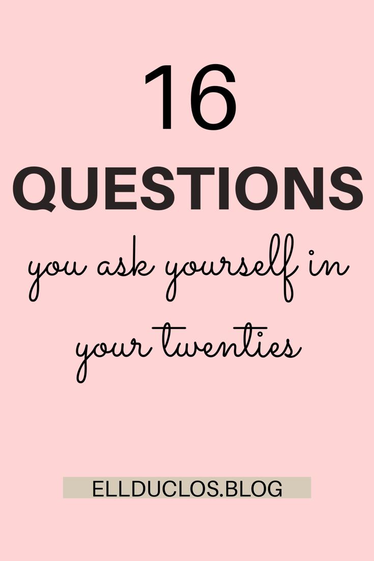 16 questions you ask yourself in your twenties. Surviving your twenties.