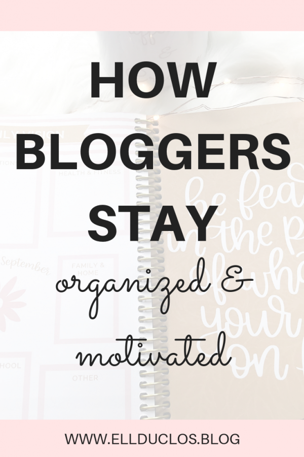 How these bloggers stay motivated and organized! The daily life of a blogger