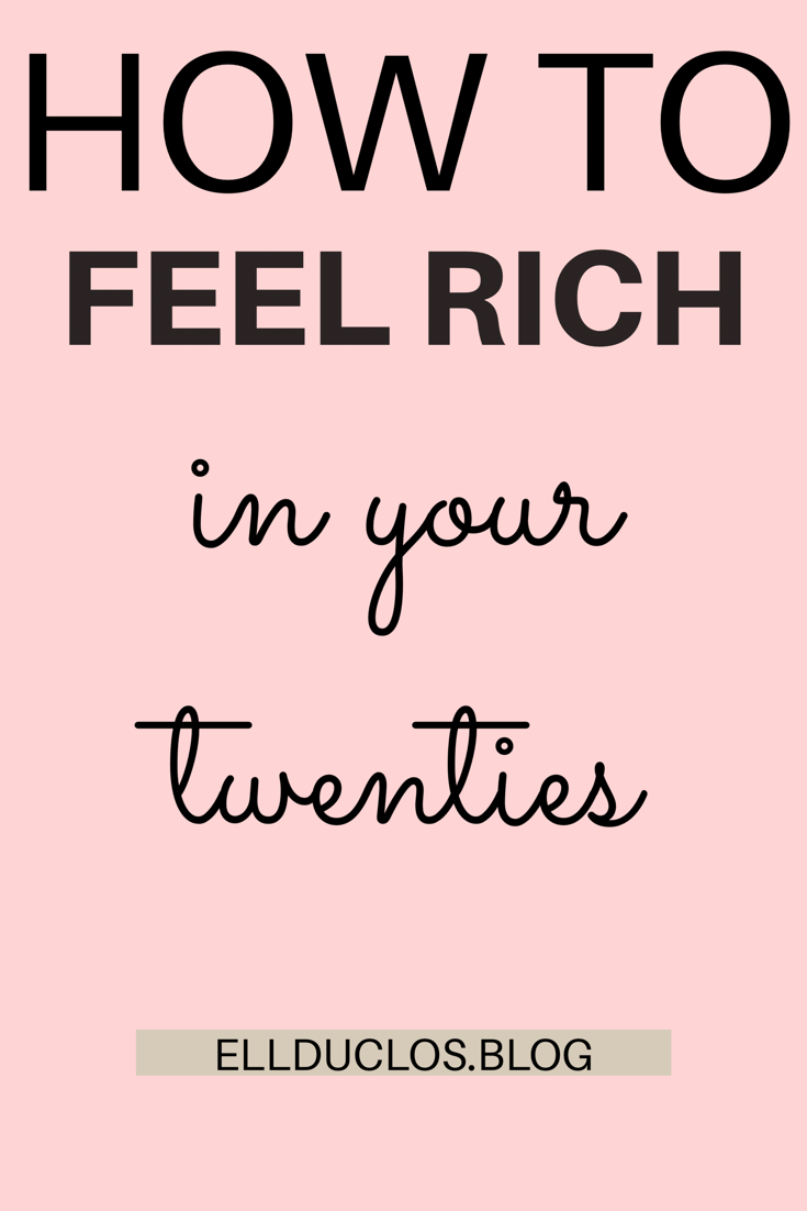 How to feel rich in your twenties. Finding financial stability when you are twenty something.