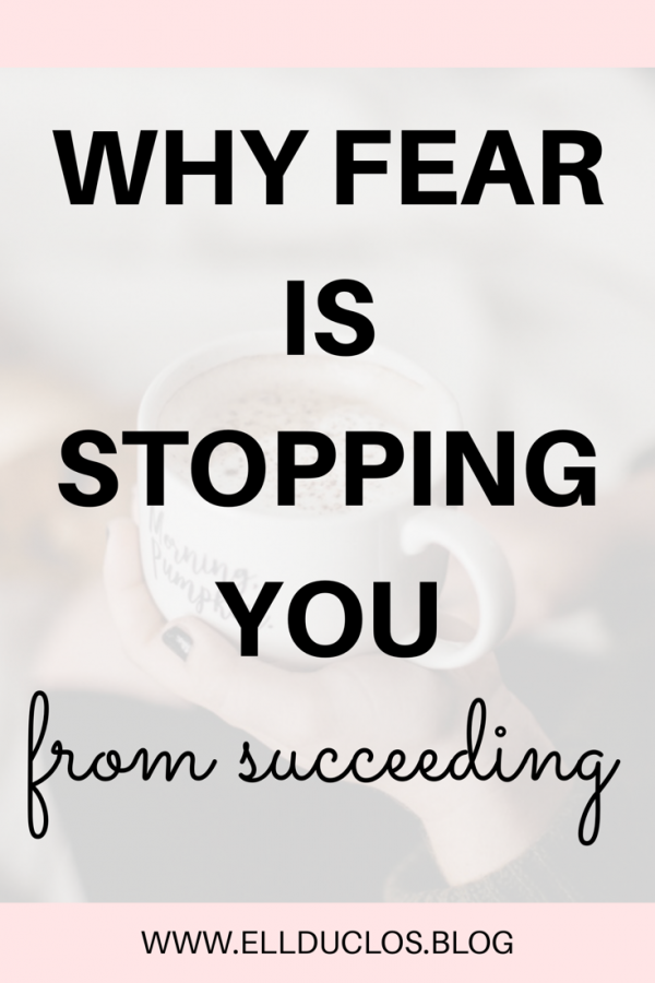 Why fear is stopping you from succeeding! How to pursue your dreams fearlessly!