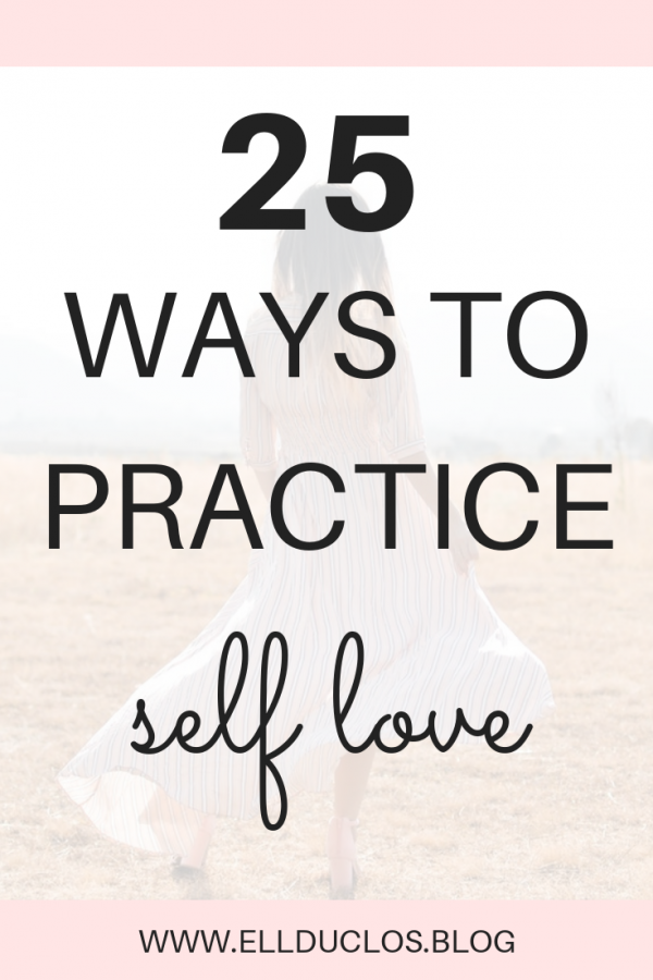 25 Best self-love ideas to practice daily. How to love yourself again.