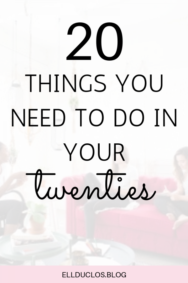 20 things you need to do in your twenties.