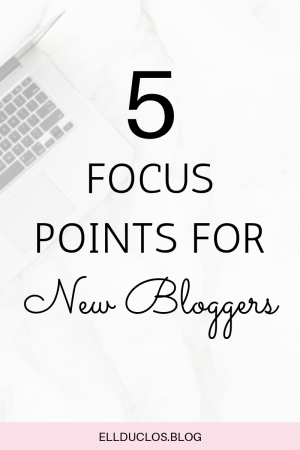 5 Focus Points for new bloggers