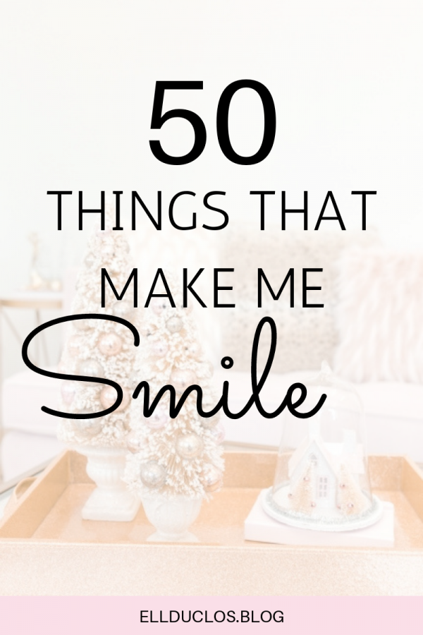 50 things that make me smile