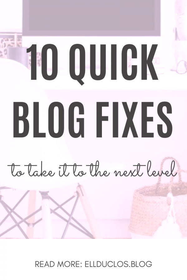 10 quick blog fixes to help you take your blog to the next level!