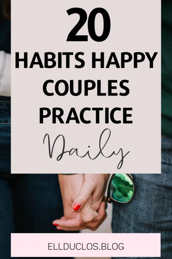 20 Habits Happy Couples Have - habits that happy couples practice daily.