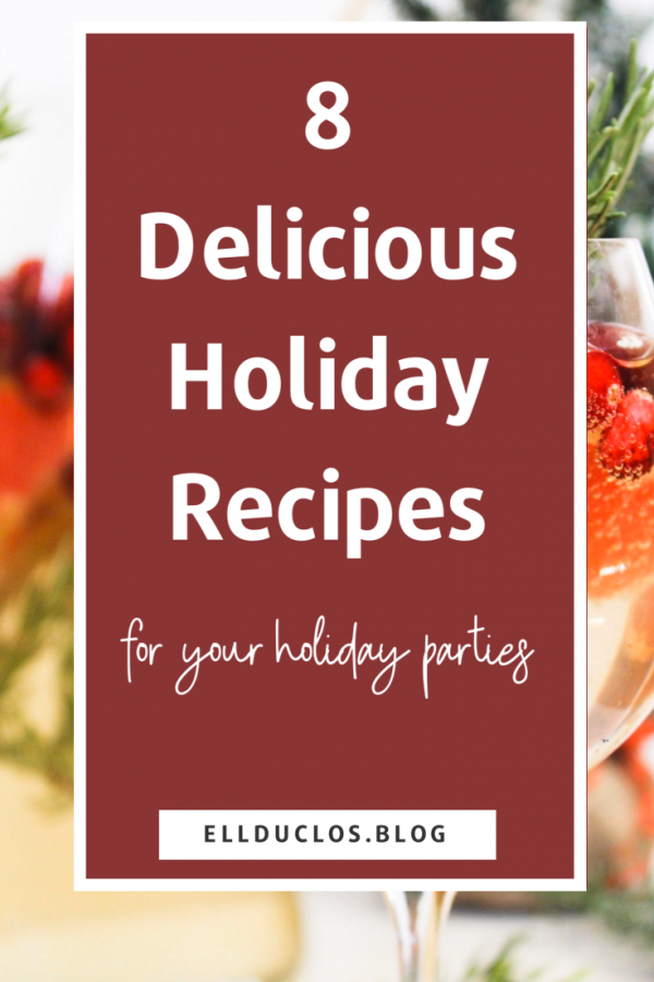 8 delicious holiday recipes for your holiday parties. How to wow your friends and family this holiday season with these mouth watering recipes.