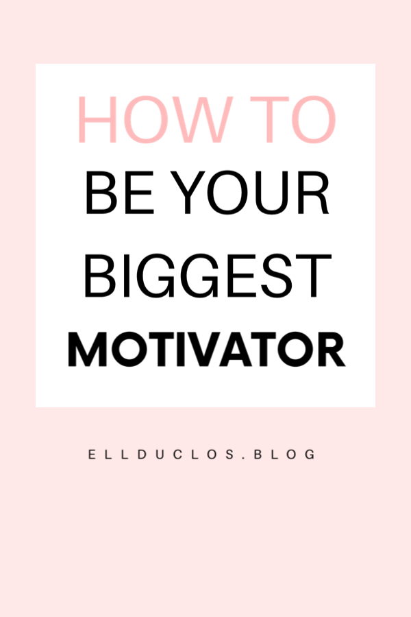 How to be your biggest motivator. The best tips for staying motivated