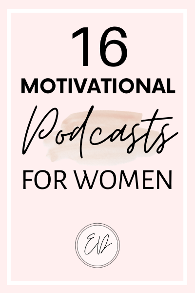 16 Motivational Podcasts For Women