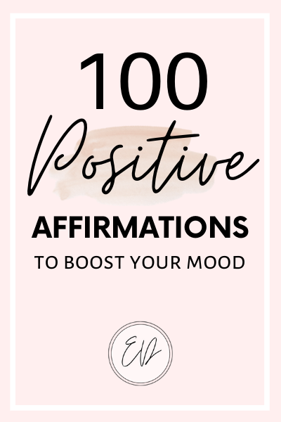 100 Positive affirmations to boost your mood.