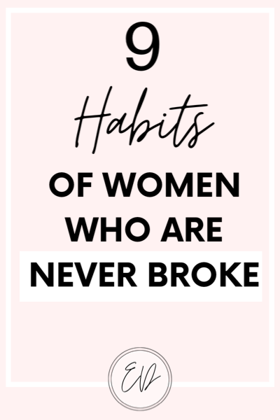 9 habits of women who are never broke. How to stop living pay check to pay check