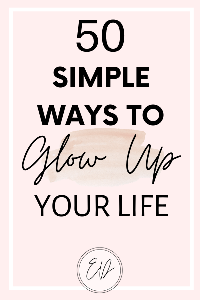 Glow Up Challenge: 50 Simple ways to glow up your life. Set and reach your personal goals.
